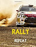 EAT SLEEP RALLY REPEAT: Notebook/notepad/diary/journal perfect gift for all Rally fans. | 80 black lined pages | A4 | 8.5x11 inches